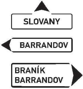 Směrová tabule s místním cílem (přímo, vlevo nebo vpravo)